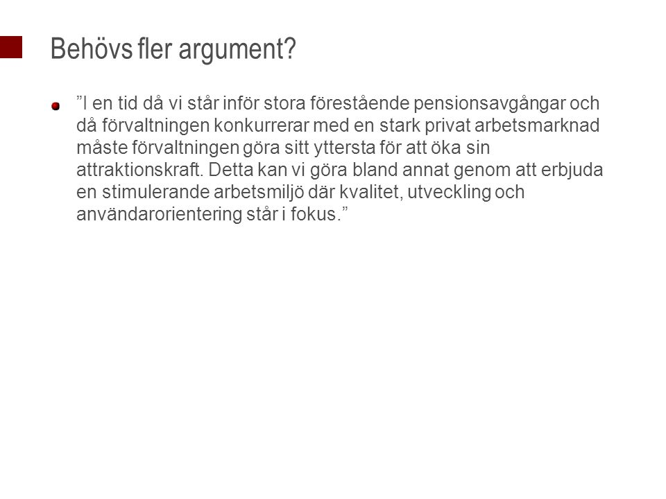Behövs fler argument