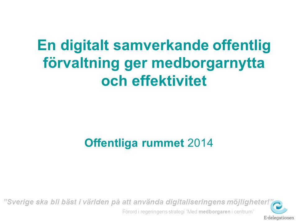 En digitalt samverkande offentlig förvaltning ger medborgarnytta och effektivitet