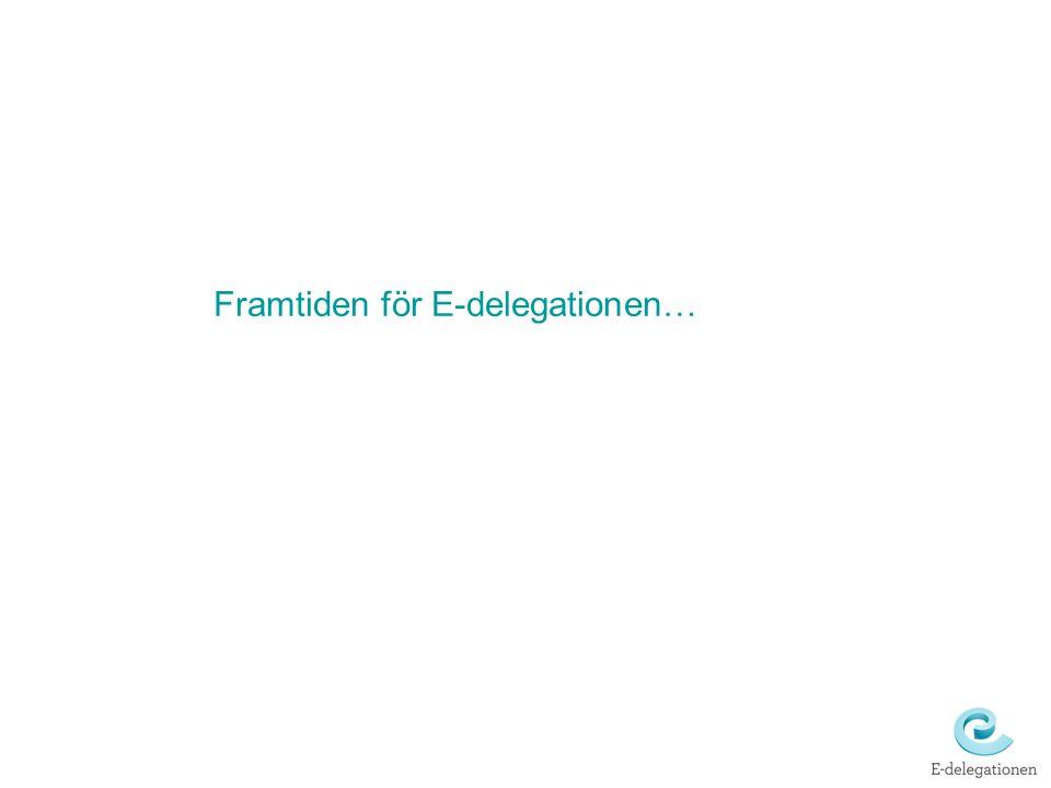 Framtiden för E-delegationen…