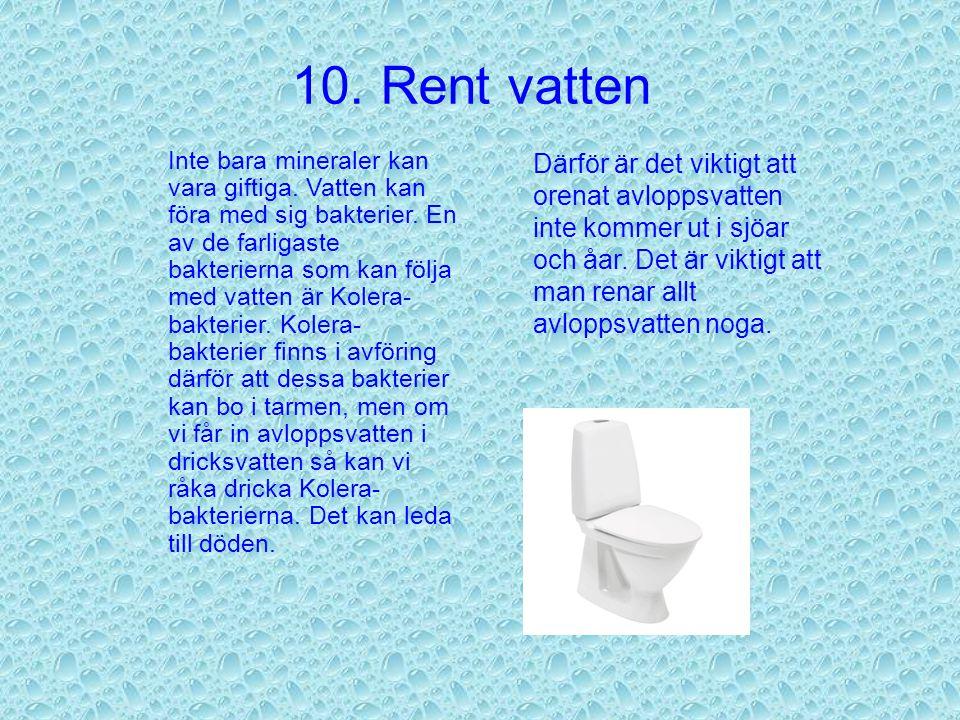 10. Rent vatten