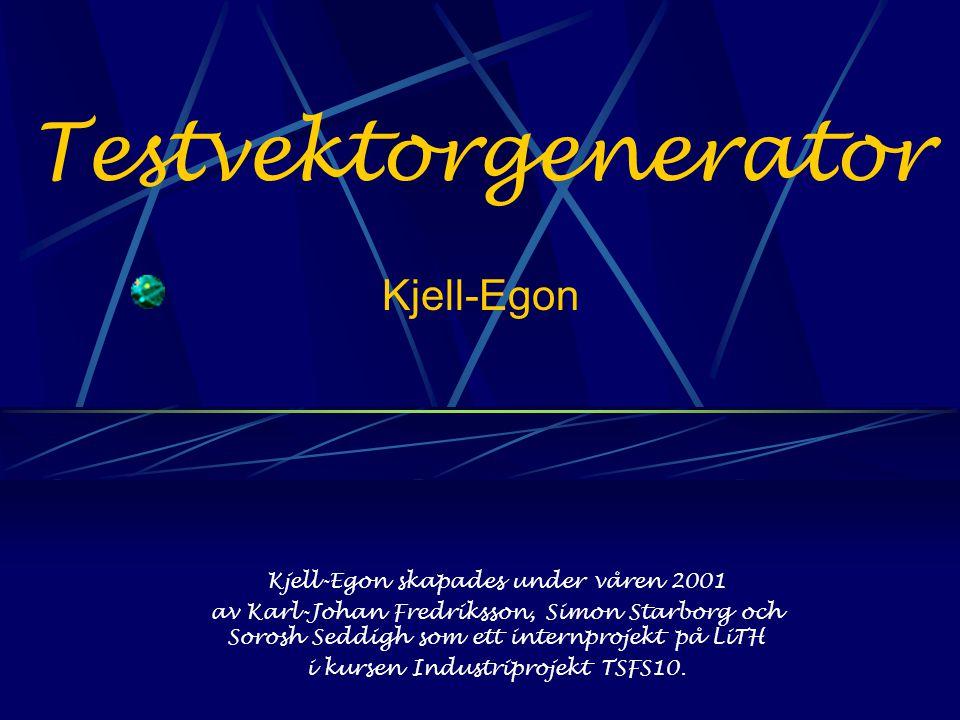 Testvektorgenerator Kjell-Egon Kjell-Egon skapades under våren 2001