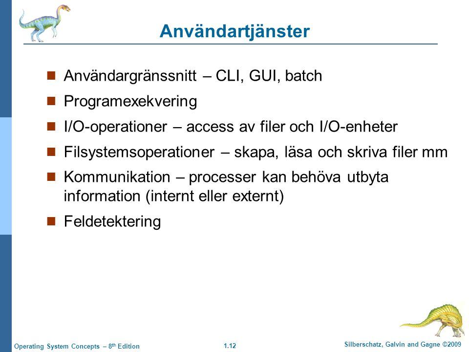 Användartjänster Användargränssnitt – CLI, GUI, batch