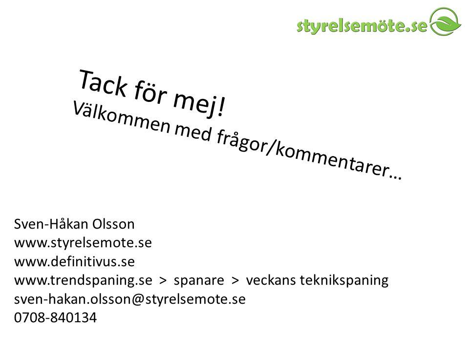Tack för mej! Välkommen med frågor/kommentarer… Sven-Håkan Olsson