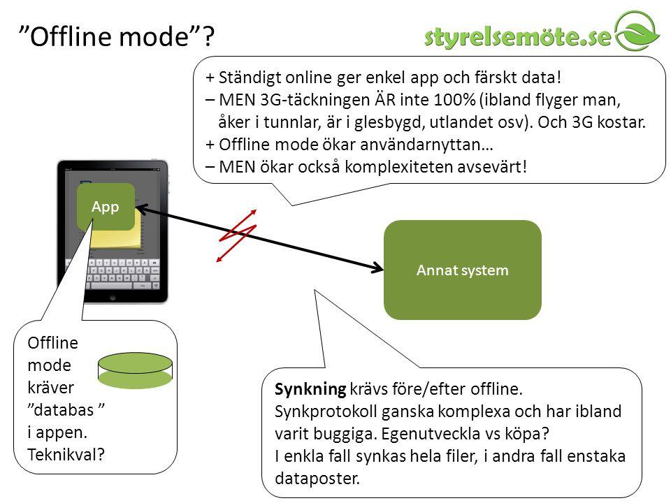 Offline mode + Ständigt online ger enkel app och färskt data!