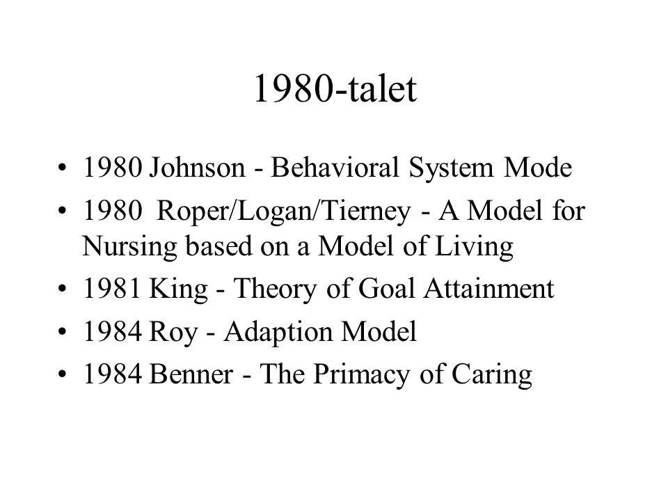 1980-talet 1980 Johnson - Behavioral System Mode