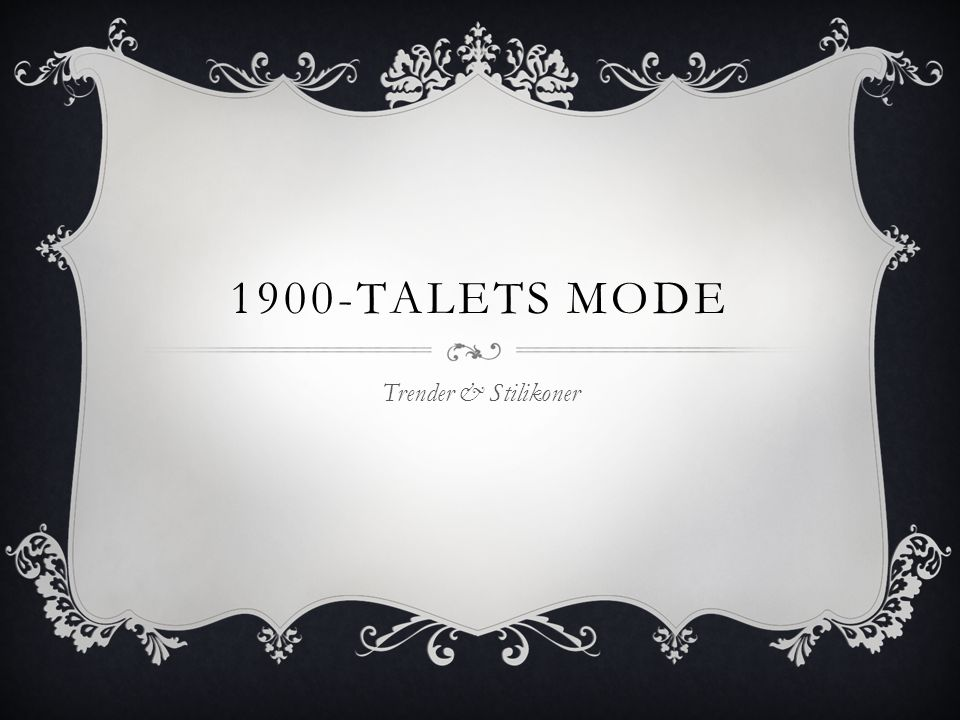 1900-talets mode Trender & Stilikoner