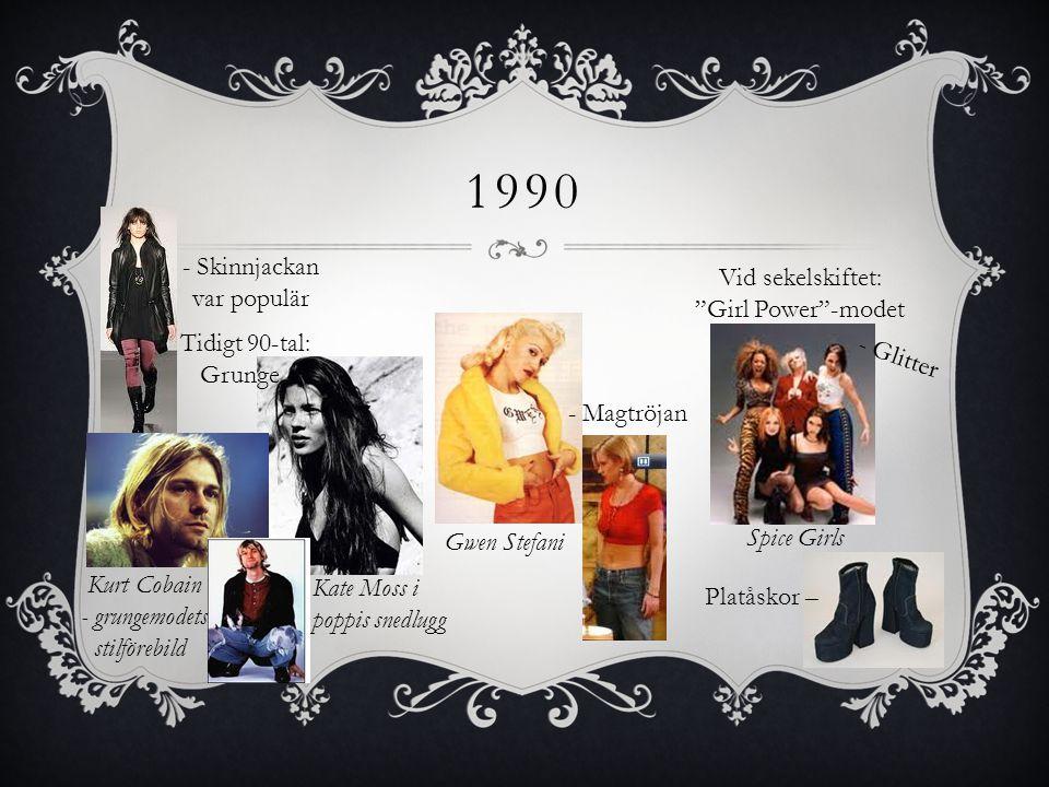 1990 - Skinnjackan var populär Vid sekelskiftet: Girl Power -modet