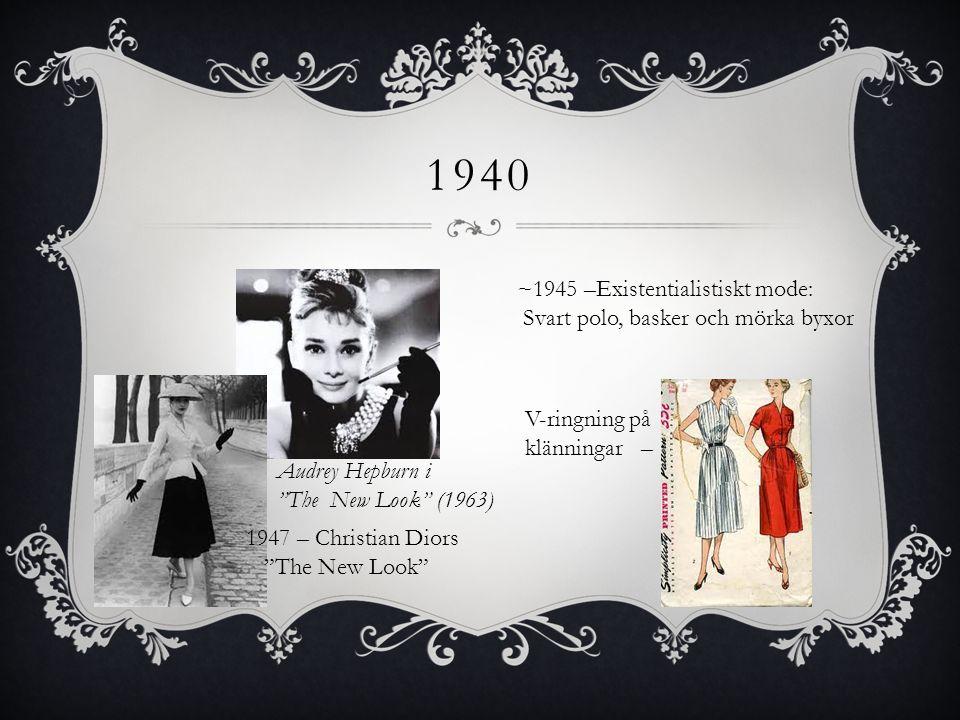 1940 ~1945 –Existentialistiskt mode:
