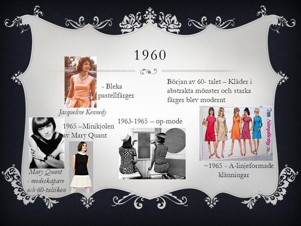 1960 Början av 60- talet – Kläder i