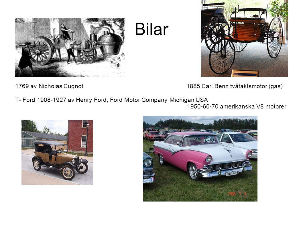 Bilar 1769 av Nicholas Cugnot 1885 Carl Benz tvåtaktsmotor (gas)