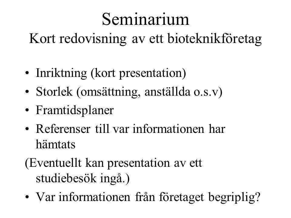 Seminarium Kort redovisning av ett bioteknikföretag