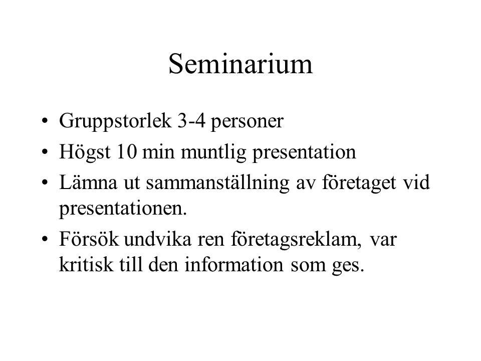 Seminarium Gruppstorlek 3-4 personer Högst 10 min muntlig presentation