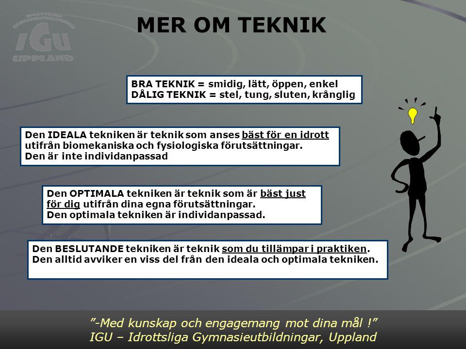 MER OM TEKNIK Bild 2 -Med kunskap och engagemang mot dina mål !