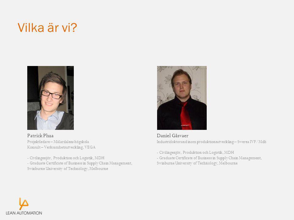 Vilka är vi Patrick Phua Daniel Gåsvaer