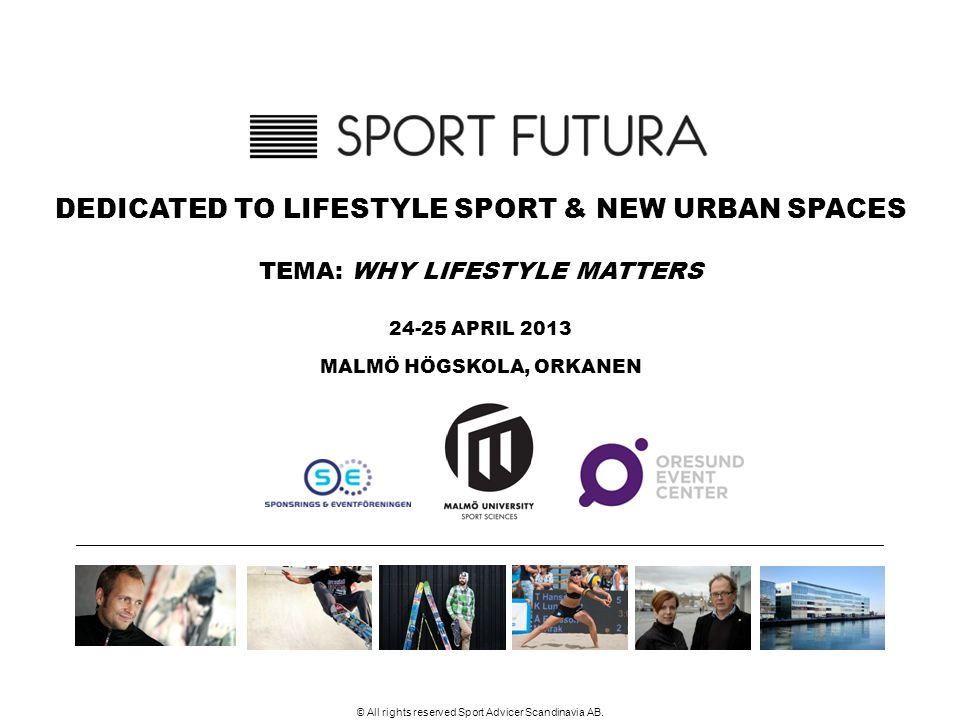 DEDICATED TO LIFESTYLE SPORT & NEW URBAN SPACES