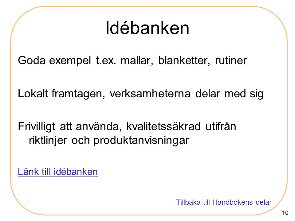 Idébanken Goda exempel t.ex. mallar, blanketter, rutiner