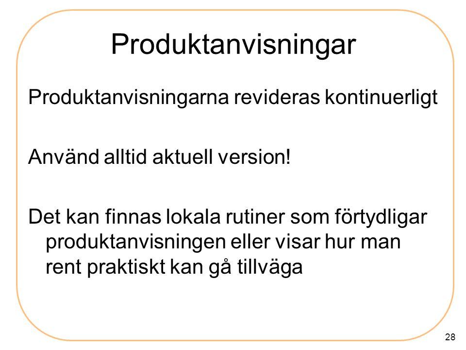 Produktanvisningar Produktanvisningarna revideras kontinuerligt