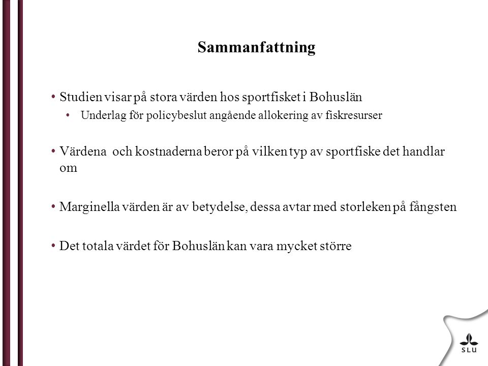 Sammanfattning Studien visar på stora värden hos sportfisket i Bohuslän. Underlag för policybeslut angående allokering av fiskresurser.