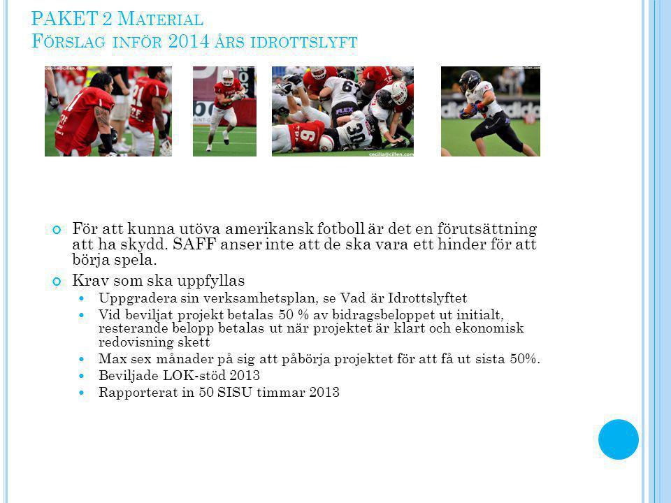 PAKET 2 Material Förslag inför 2014 års idrottslyft