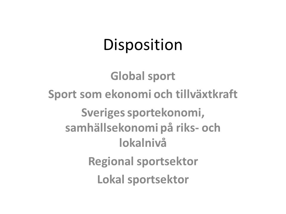 Disposition Global sport Sport som ekonomi och tillväxtkraft