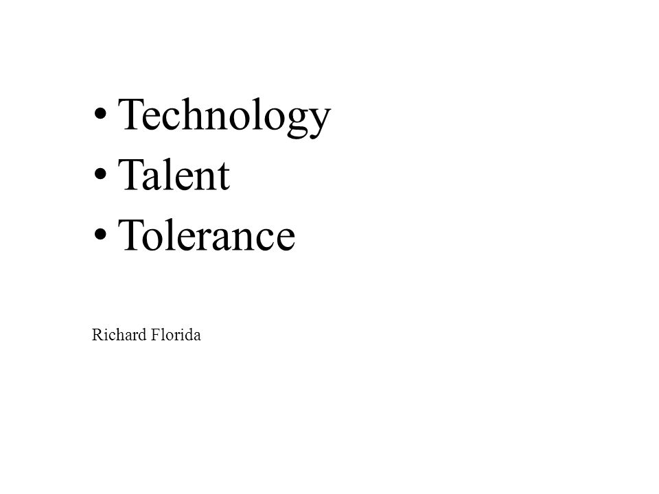 Technology Talent Tolerance Richard Florida