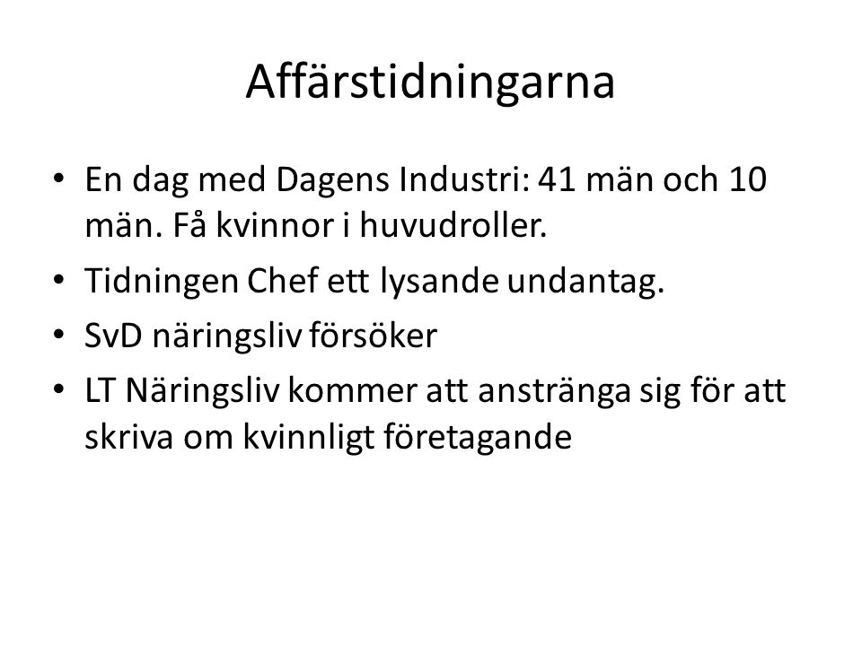 Affärstidningarna En dag med Dagens Industri: 41 män och 10 män. Få kvinnor i huvudroller. Tidningen Chef ett lysande undantag.