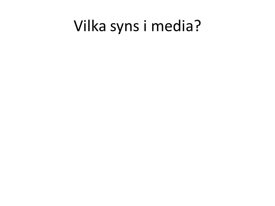 Vilka syns i media