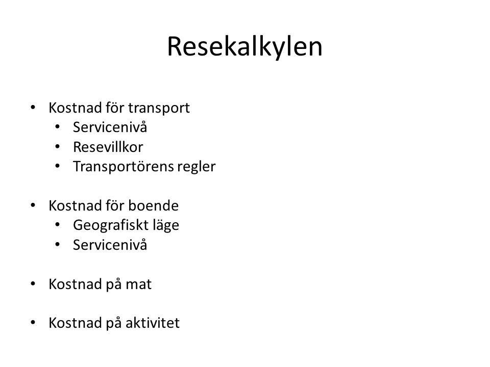 Resekalkylen Kostnad för transport Servicenivå Resevillkor