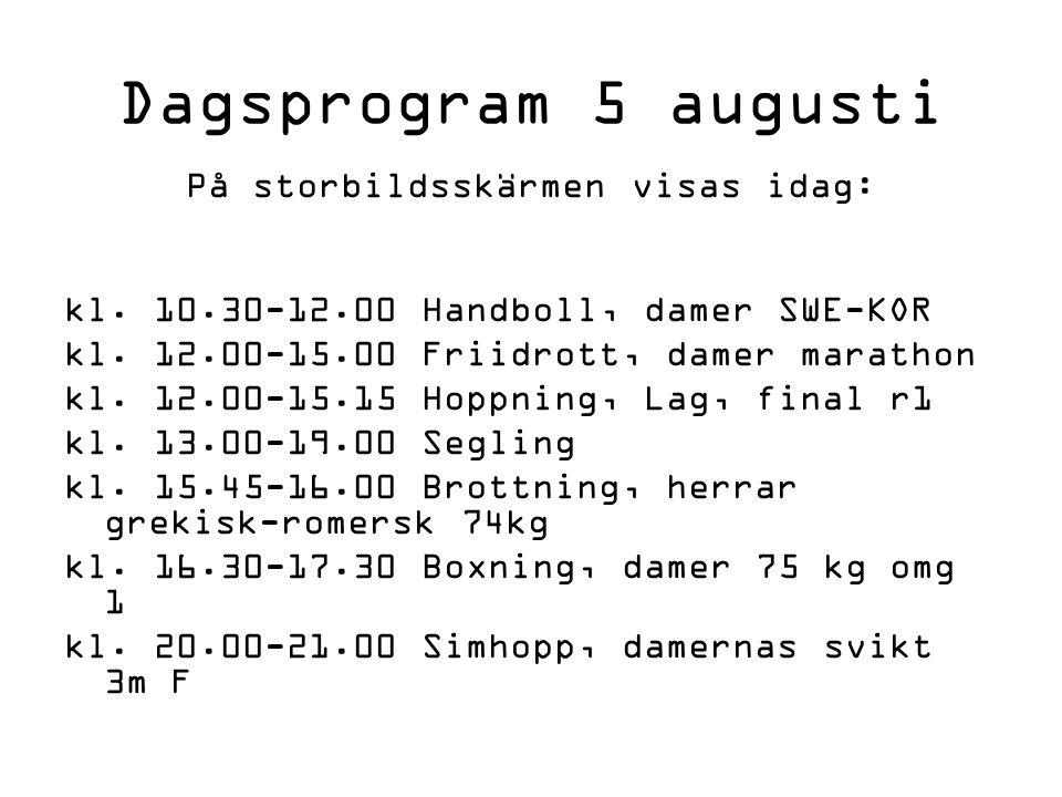 Dagsprogram 5 augusti