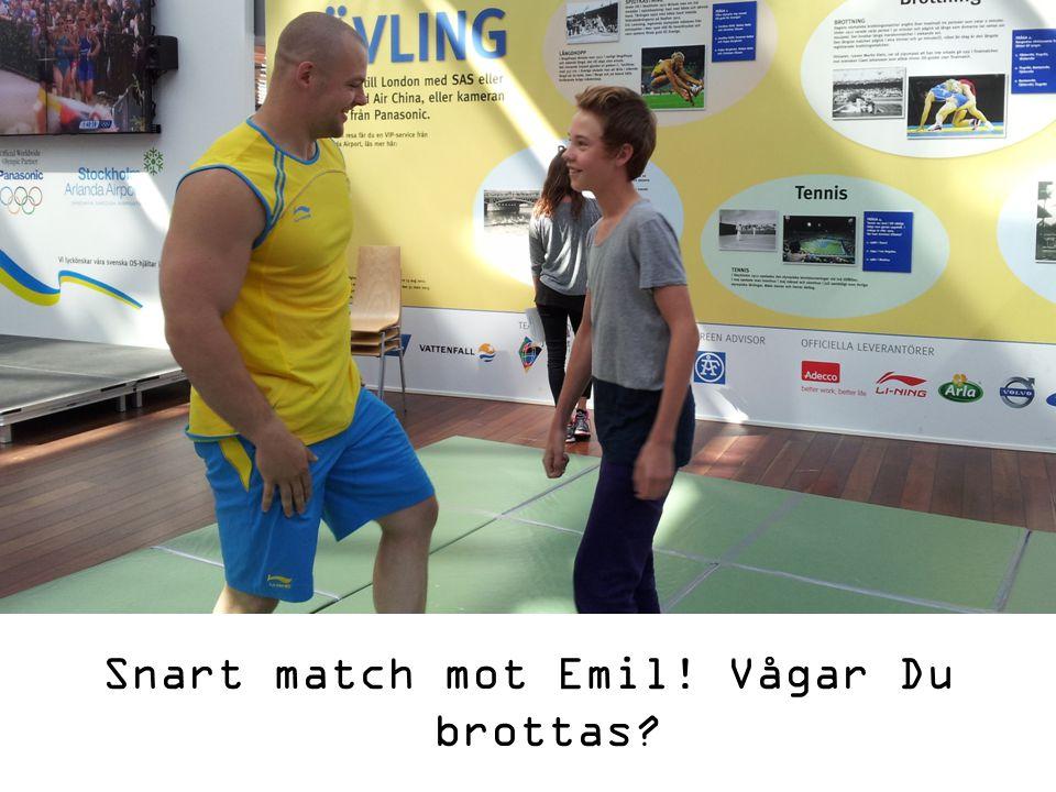 Snart match mot Emil! Vågar Du brottas