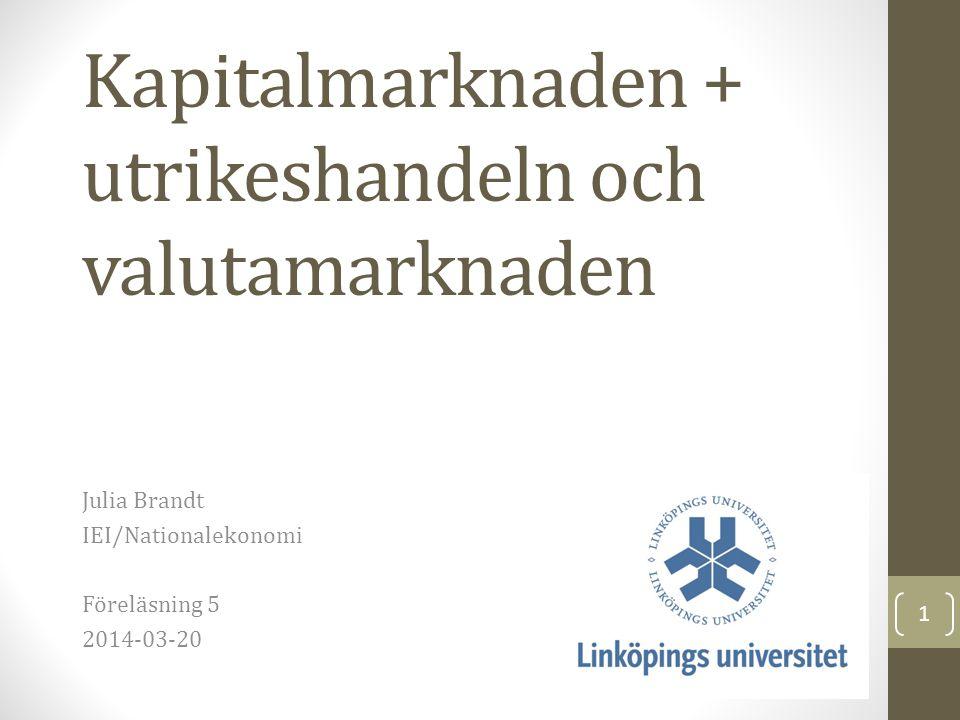 Kapitalmarknaden + utrikeshandeln och valutamarknaden