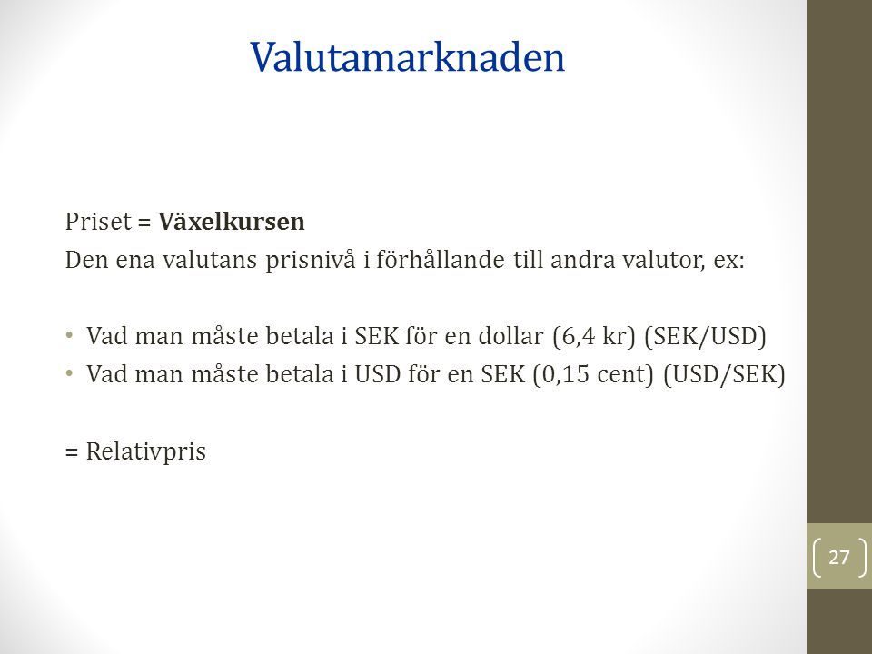 Valutamarknaden Priset = Växelkursen