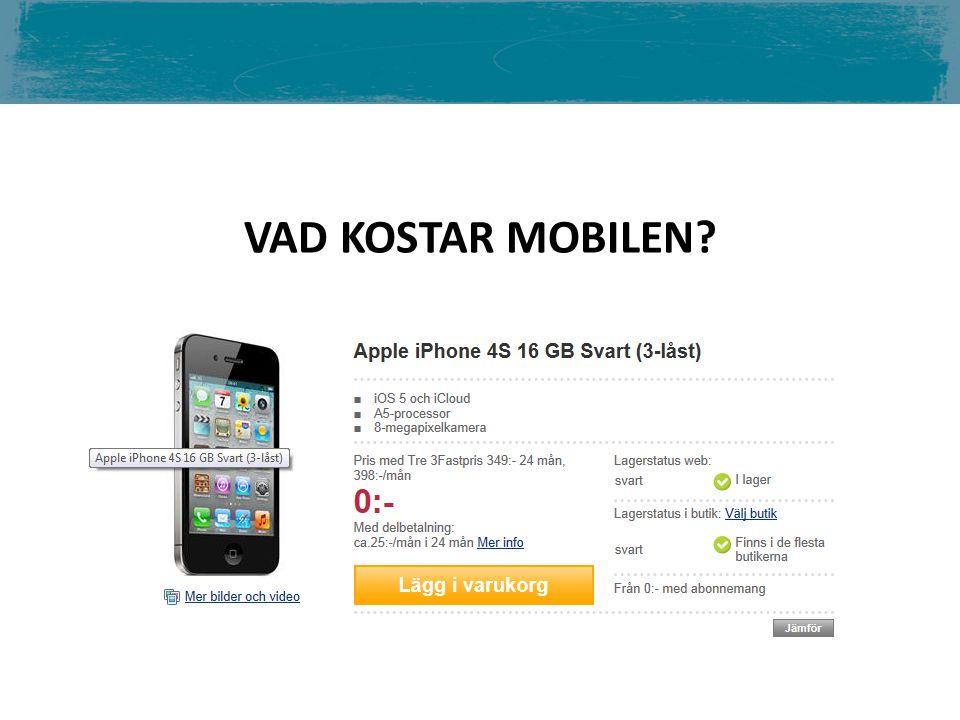 VAD KOSTAR MOBILEN EN TELFON KOSTAR INTE 0 KR