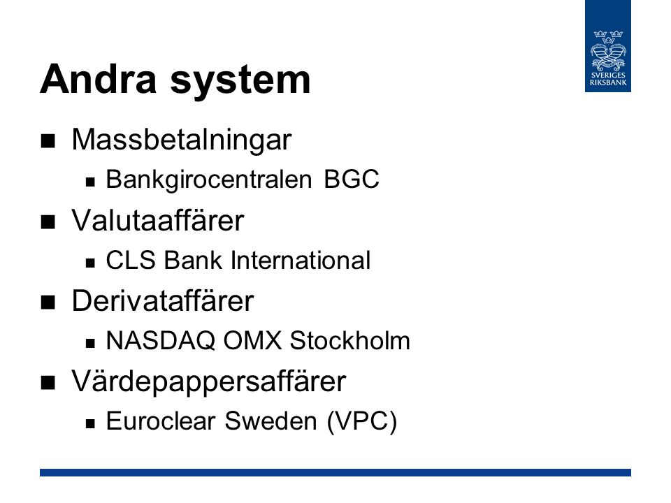 Andra system Massbetalningar Valutaaffärer Derivataffärer