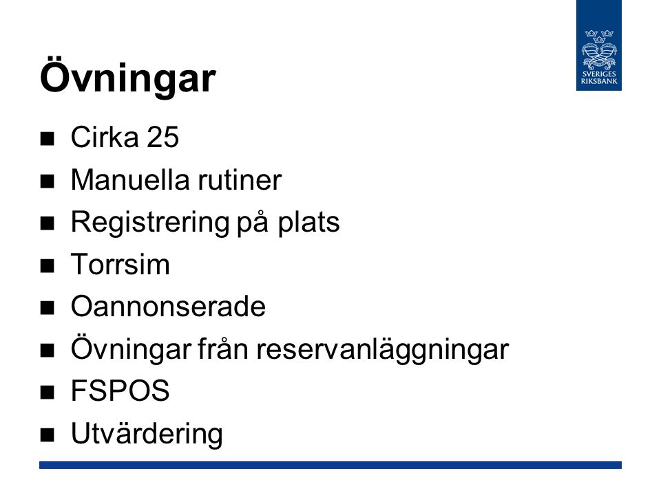 Övningar Cirka 25 Manuella rutiner Registrering på plats Torrsim