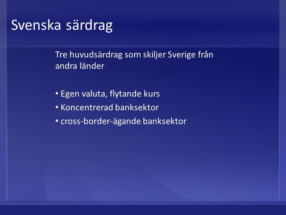 Svenska särdrag Tre huvudsärdrag som skiljer Sverige från andra länder