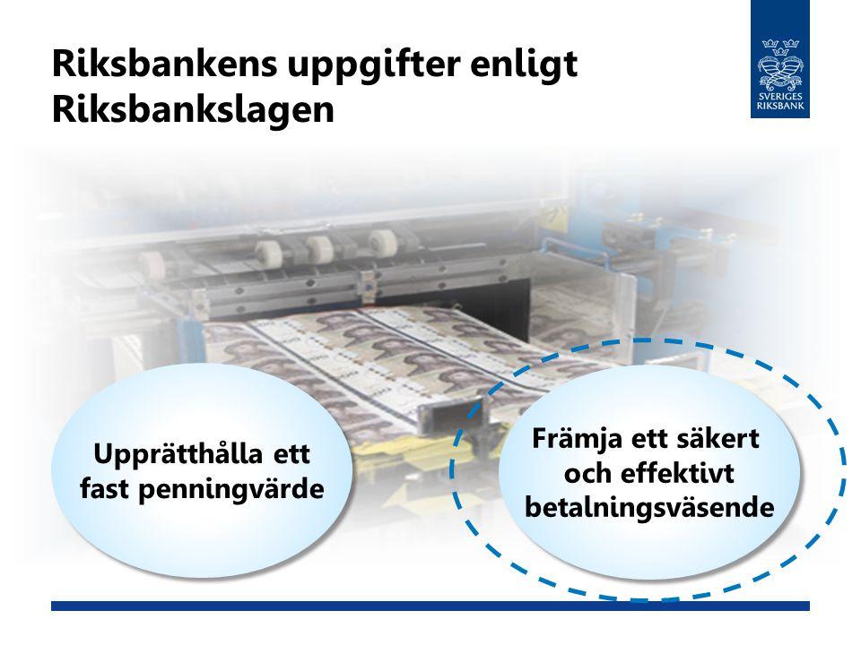 Riksbankens uppgifter enligt Riksbankslagen