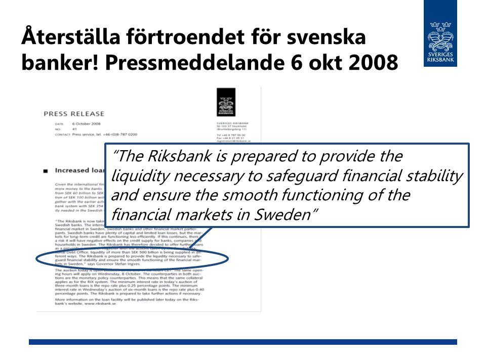 Återställa förtroendet för svenska banker! Pressmeddelande 6 okt 2008