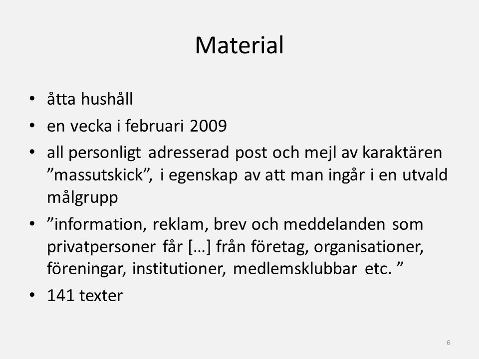 Material åtta hushåll en vecka i februari 2009