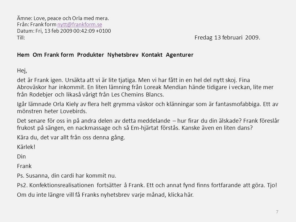 Hem Om Frank form Produkter Nyhetsbrev Kontakt Agenturer Hej,