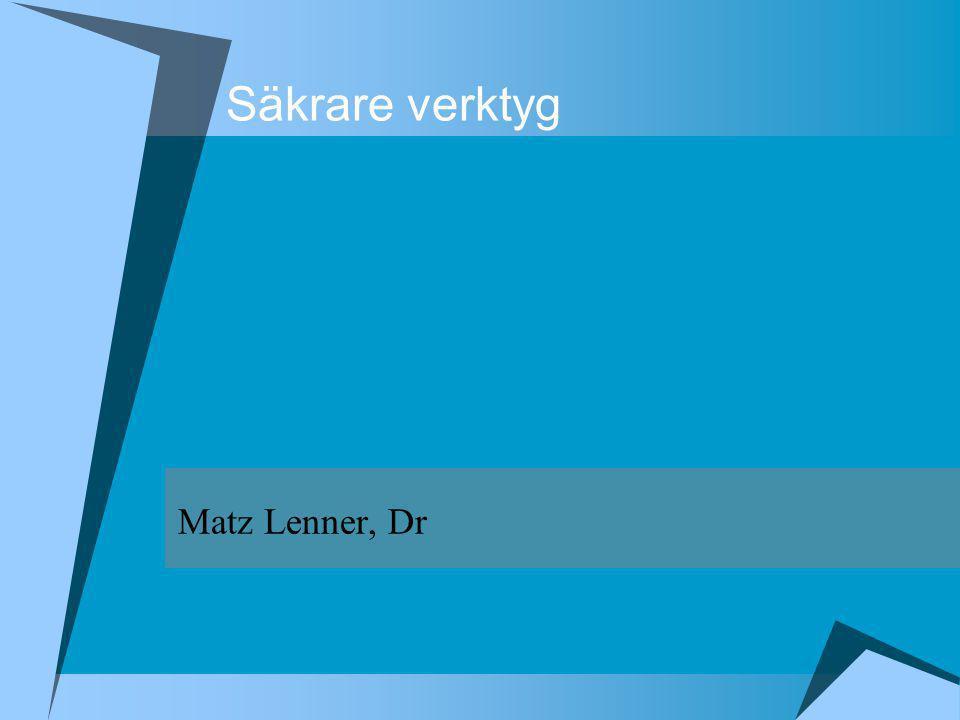 Säkrare verktyg Matz Lenner, Dr