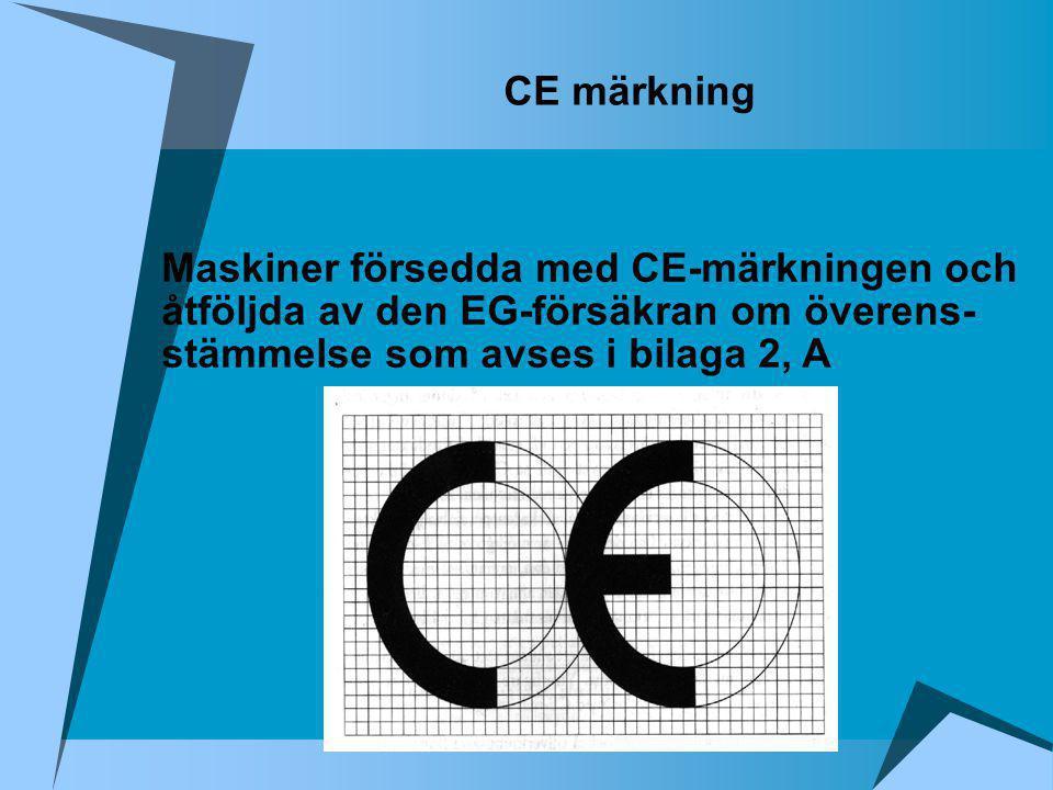 CE märkning Maskiner försedda med CE-märkningen och.