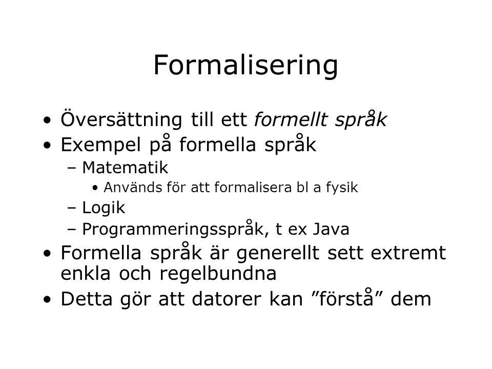Formalisering Översättning till ett formellt språk