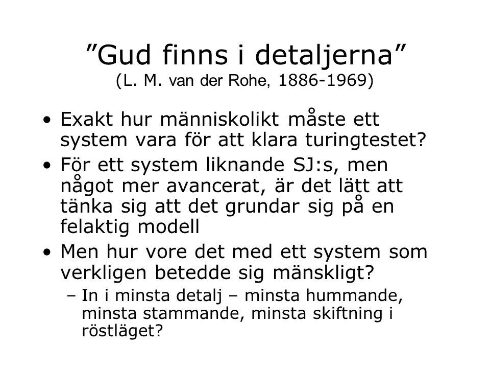 Gud finns i detaljerna (L. M. van der Rohe, 1886-1969)