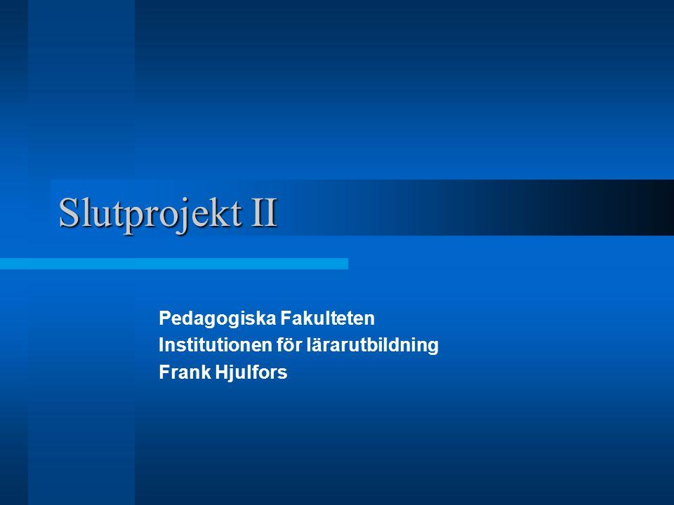 Slutprojekt II Pedagogiska Fakulteten