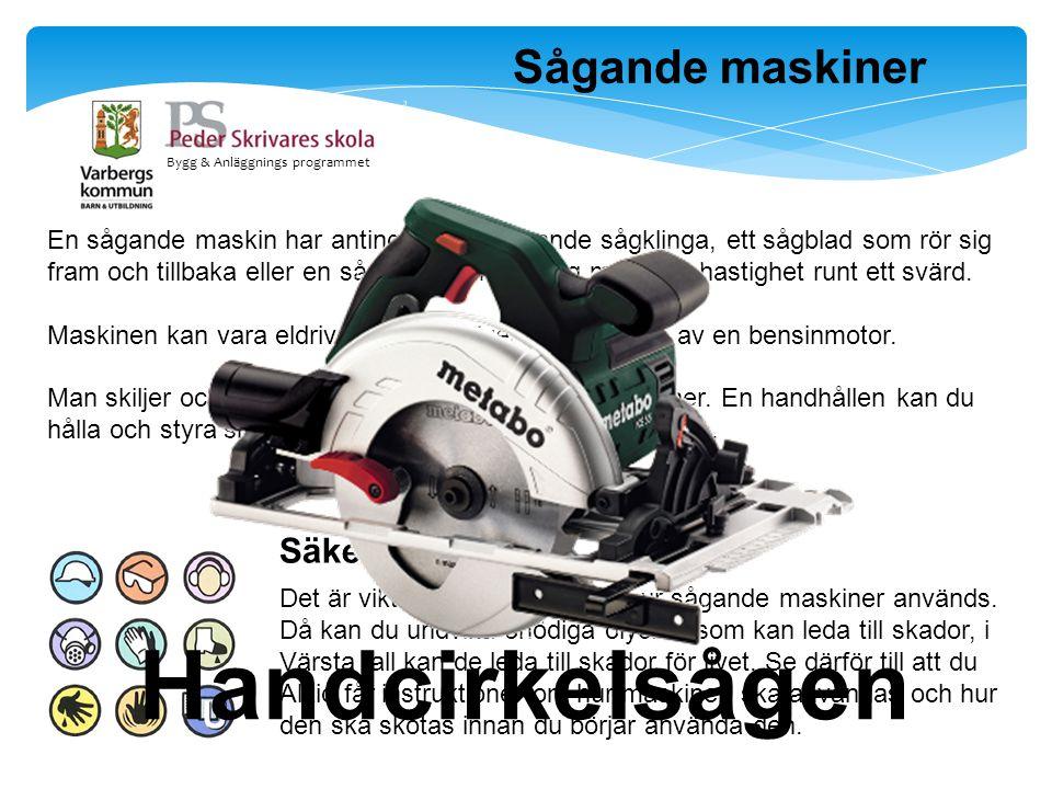 Handcirkelsågen Sågande maskiner Säkerhet