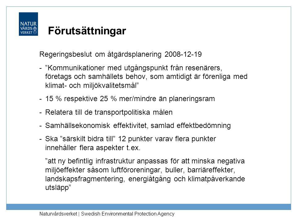 Förutsättningar Regeringsbeslut om åtgärdsplanering 2008-12-19