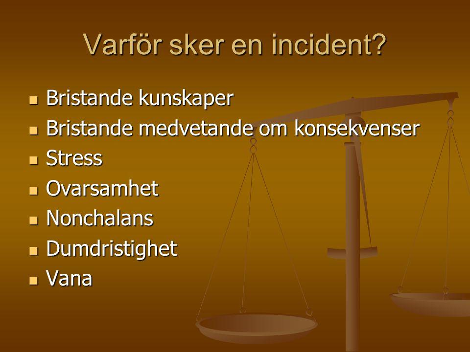 Varför sker en incident