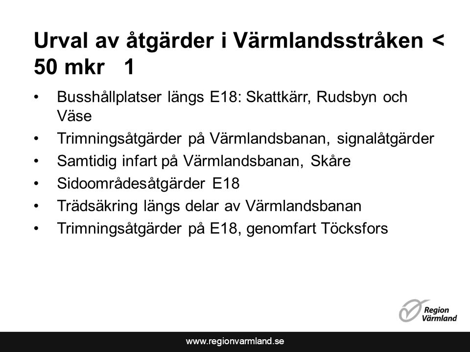 Urval av åtgärder i Värmlandsstråken < 50 mkr 1