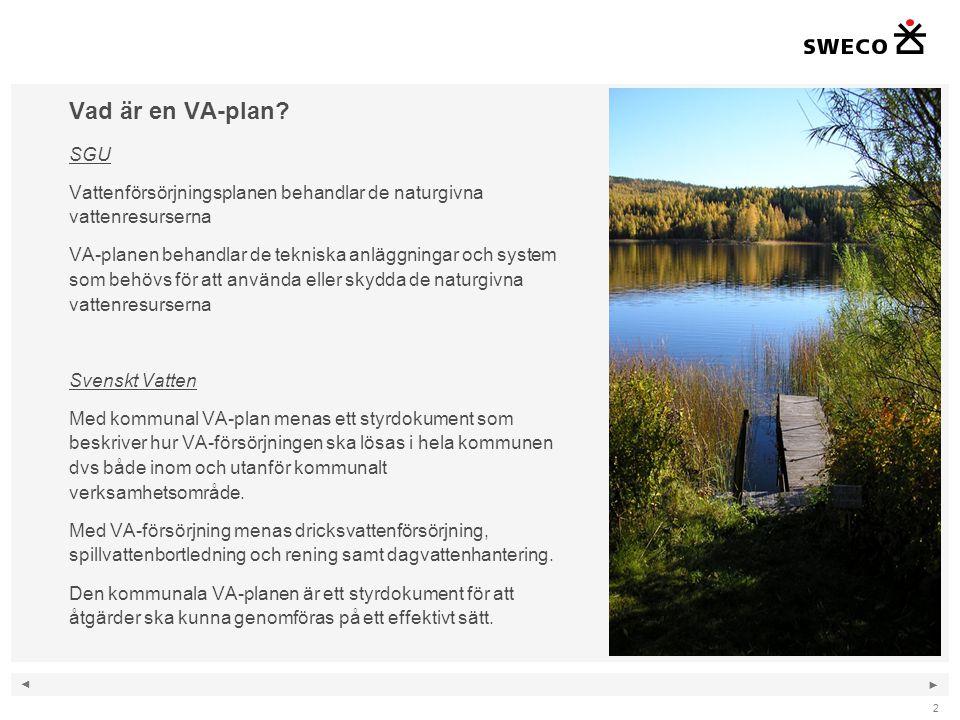 Vad är en VA-plan SGU. Vattenförsörjningsplanen behandlar de naturgivna vattenresurserna.